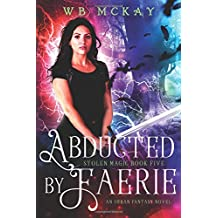 Abducted by Faerie: Volume 5 (Stolen Magic)