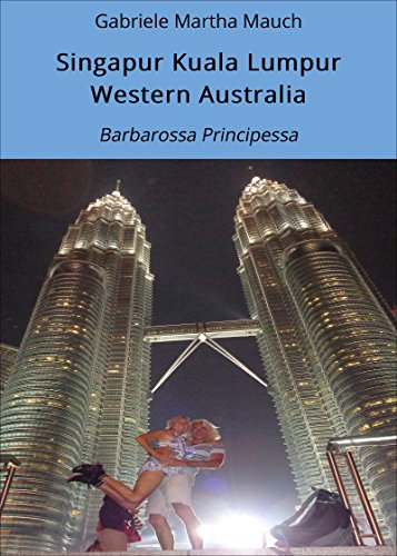 Singapur Kuala Lumpur Western Australia: Barbarossa Principessa ...