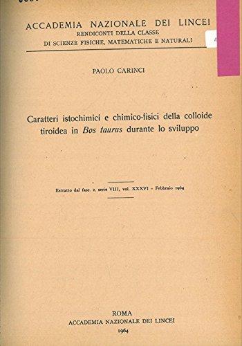 Caratteri istochimici e chimico-fisici della colloide tiroidea in Bos taurus durante lo sviluppo.