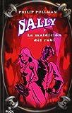 Sally y la maldicion del rubi/ The Ruby in the Smoke