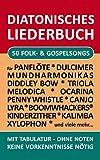 50 Folk- und Gospel Songs - diatonische Melodien ohne Noten: einfachst aufbereitet für Panflöte, Triola, Xylophon, Ocarina, Melodica, Penny Whistle, Mundharmonika, Canjo, ... (Diatonic Songbooks 1)