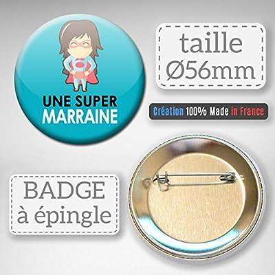 Une super Marraine Badge rond à épingle 56mm ( Idée Cadeau Baptême Communion Noël )
