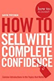How to Sell with Complete Confidence (How to: Academy)