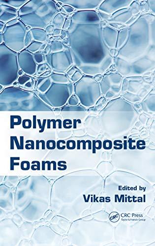 Polymer Nanocomposite Foams (English Edition) -