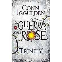 Trinity (versione italiana): La Guerra delle Rose