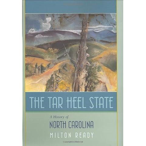 The Tar Heel State: A History of North Carolina by Milton Ready (2005-12-05)