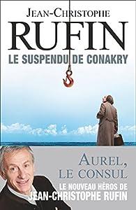 Le suspendu de Conakry par Jean-Christophe Rufin