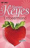 Erdbeermond: Roman (Die Walsh-Familie, Band 4) - Marian Keyes