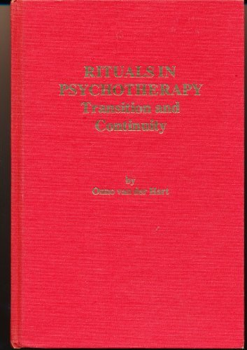 Rituals in Psychotherapy: Transition and Continuity by Onno Van Der Hart (1983-12-02)