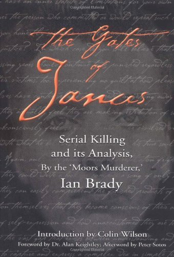 By Ian Brady - The Gates of Janus: Serial Killing and its Analysis, by the