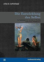 Die Entwicklung des Selbst: Im Spannungsfeld von innerer Realität und sozialer Wirklichkeit (Bibliothek der Psychoanalyse)