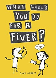 What Would You Do For a Fiver?