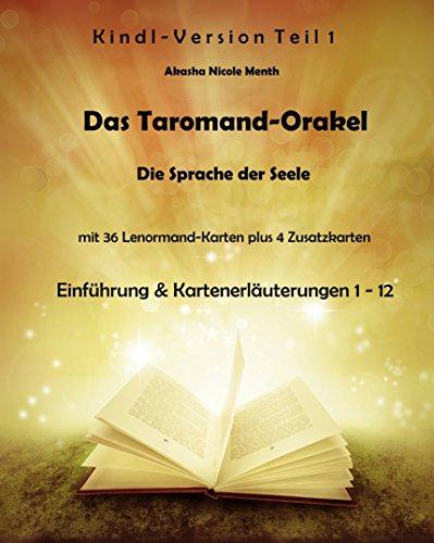 Das Taromand-Orakel - Die Sprache der Seele: Mit 36 Lenormand-Karten plus 4 Zusatzkarten - Teil 1 (Einführung & Kartenerläuterungen 1-12) (Karte Teil)