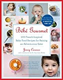 Bebe Gourmet: 100 French-Inspired Baby Food Recipes for Raising an Adventurous Eater: Written by Jenny Carenco, 2013 Edition, (Reprint) Publisher: Experiment [Paperback]