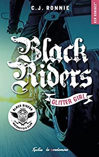 Black Riders, tome 1 : Glitter Girl par C. J. Ronnie
