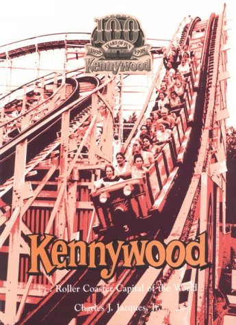 Kennywood...: Roller Coaster Capital of the World by Charles J. Jacques (1982-01-02) par Charles J. Jacques