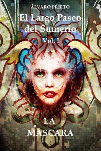 Portada del libro La Máscara: El Largo Paseo del Sumerio Vol I: Volume 1