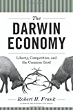 The Darwin Economy: Liberty, Competition, and the Common Good