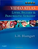 Video Atlas: Liver, Biliary & Pancreatic Surgery: Expert Consult - Online and Print