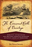 The Crimsoned Hills of Onondaga: Romantic Antiquarians and the Euro-American Invention of Native American Prehistory, Student Editon