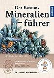 Der Kosmos Mineralienführer: 700 Mineralien, Edelsteine und Gesteine - Rupert Hochleitner