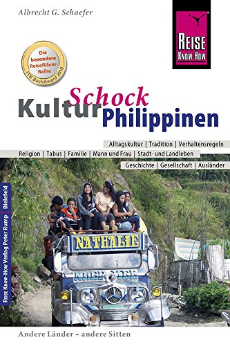 Reise Know-How KulturSchock Philippinen: Alltagskultur, Traditionen, Verhaltensregeln, ...