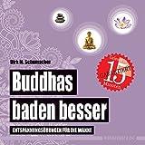 Buddhas baden besser: Entspannungsübungen für die Wanne (wasserfest - Badebuch für Erwachsene) (Badebücher für Erwachsene)