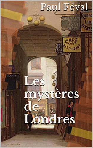 Les mystères de Londres (Intégrale : 4 volumes) par Paul Féval