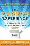 The Zappos Experience: 5 Principles to Inspire. Engage. and WOW by Michelli. Joseph ( 2011 ) Hardcover