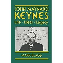 John Maynard Keynes: Life, Ideas, Legacy (Keynesian Studies)