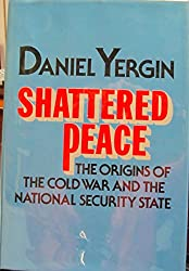 Shattered Peace - The Origins of the Cold War and the National Security State