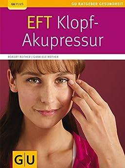 EFT-Klopf-Akupressur (GU Ratgeber Gesundheit) von [Rother, Robert, Rother, Gabriele]