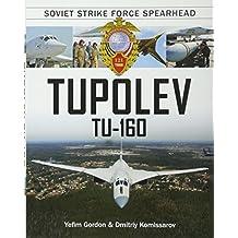 Tupolev Tu 160: Soviet Strike Force Spearhead