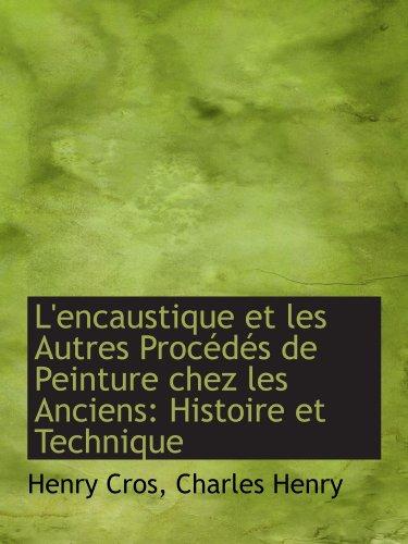 lencaustique-et-les-autres-procedes-de-peinture-chez-les-anciens-histoire-et-technique