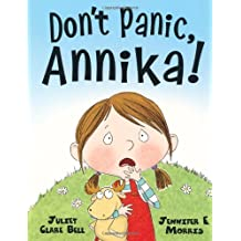 Don't Panic, Annika by Juliet Clare Bell (2011-05-01)