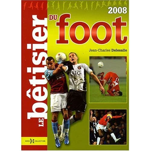 BETISIER DU FOOT 2008