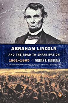 Abraham Lincoln and the Road to Emancipation, 1861-1865 ...