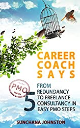 Career Coach Says: From Redundancy to Freelance Consultancy in 5 Easy PMO Steps