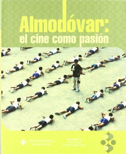 Almodovar: el cine como pasión (EDICIONES INSTITUCIONALES)