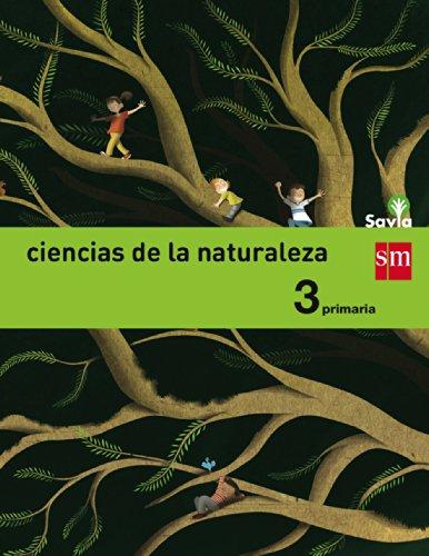 Portada del libro Ciencias de la naturaleza. 3 Primaria. Savia - 9788467570014