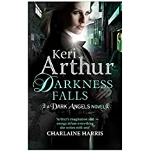 Darkness Falls: Book 7 in series (Dark Angels) by Keri Arthur (2014-12-02)