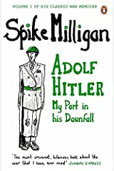 Adolf Hitler: My Part in his Downfall (Spike Milligan War Memoirs) Paperback