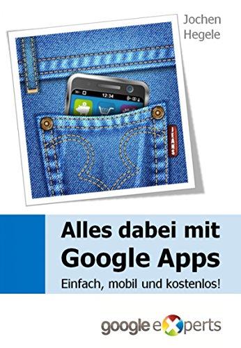 Alles dabei mit Google Apps: Einfach, mobil und kostenlos! (German ...