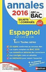 Annales ABC du BAC 2016 Espagnol LV1.LV2.LVA Term Toutes séries