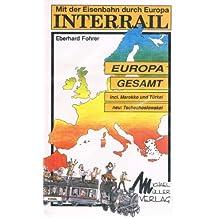 Interrail I. Mit der Eisenbahn durch Europa. Gesamt- Band