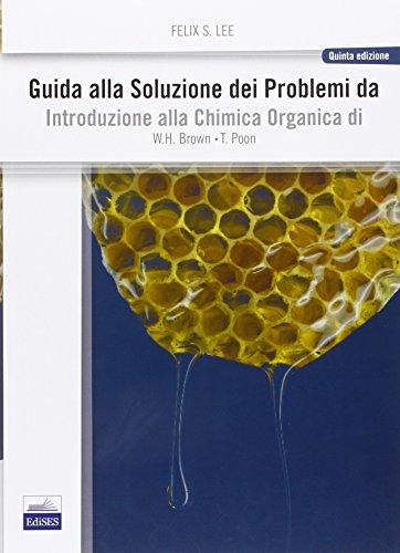 Guida alla soluzione dei problemi da introduzione alla chimica organica