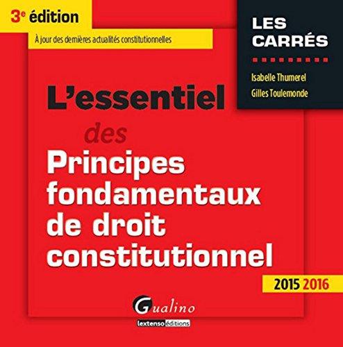 L'Essentiel des Principes fondamentaux de droit constitutionnel 2015-2016, 3me Ed.