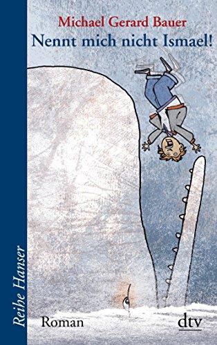 Buchseite und Rezensionen zu 'Nennt mich nicht Ismael!: Roman (dtv Fortsetzungsnummer 85)' von Michael Gerard Bauer