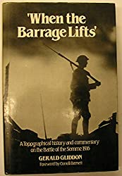 When the Barrage Lifts: Topographical History and Commentary on the Battle of the Somme, 1916