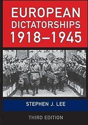 European Dictatorships 1918-1945 by Stephen J. Lee (2008-05-08)